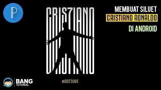 Cara Membuat Siluet Cristiano Ronaldo Juventus di Android | PIXELLAB TUTORIAL #6