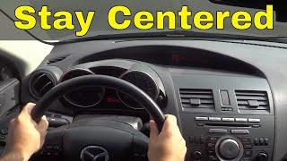 How To Stay Centered In Your Lane-Driving Tutorial