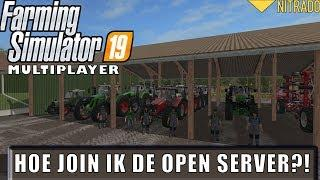 'HOE JOIN IK DE OPEN SERVER?' Farming Simulator 19 Tutorial
