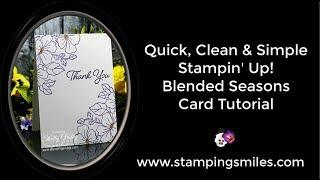 Quick, Clean and Simple Stampin' Up! Blended Seasons Card Tutorial