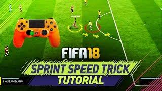 FIFA 18 NEW SPRINT SPEED SECRET TRICK TUTORIAL - MOST OVERPOWERED ATTACKING MOVE  HOW TO SPEED BOOST