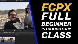 Final Cut Pro X Tutorial : Full Introduction Class for Beginners - Import, Edit & Export