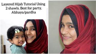 Layered Hijab Tutorial Using Two Shawls |Party Hijab Tutorial|Hijab Tutorial for Abaya/Pardha