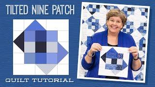 "Make a ""Tilted Nine Patch"" Quilt with Jenny Doan of Missouri Star (Video Tutorial)"