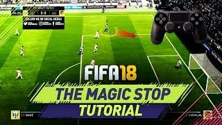 FIFA 18 THE MAGIC STOP TUTORIAL - HOW TO STOP & TURN LIKE A PRO - TIPS & TRICKS (FUT & H2H)