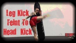 Muay Thai - How To Do A Leg Kick Feint To Head Kick