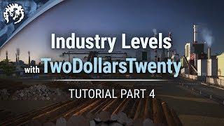 Industry Levels with TwoDollarsTwenty | Cities: Skylines Industries Tutorial Part 4