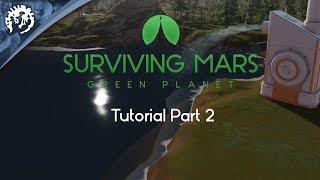 New Buildings with FeedbackGaming | Surviving Mars: Green Planet Tutorial Part 2