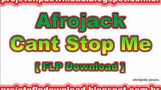 Afrojack - Cant Stop Me [ Flp Download - Projetoflpdownload.blogspot.com.br ]