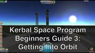Kerbal Space Program - Tutorial For Beginners 3 - Getting Into Orbit