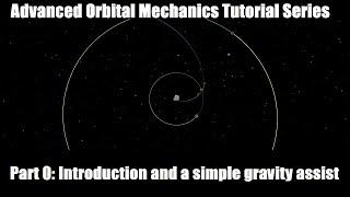 Advanced Orbital Mechanics Tutorial Series - Part 0: Introduction and a simple gravity assist