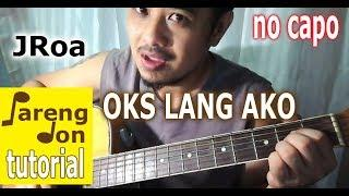 Oks Lang Ako guitar tutorial (JROA) chords No Capo