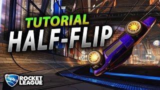 Rocket League Tips | Half Flip Tutorial | BEST METHOD for Turning Around!
