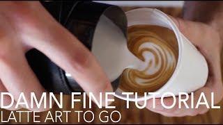 DAMN FINE TUTORIAL - Latte Art To Go