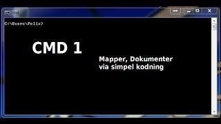 Dansk CMD Tutorial 1 - Mapper, Dokumenter Via Kodning