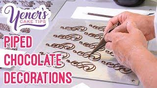 PIPED CHOCOLATE DECORATIONS Tutorial | Yeners Cake Tips with Serdar Yener from Yeners Way