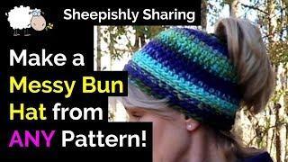 Messy Bun Crochet Tutorial | Use ANY Pattern!