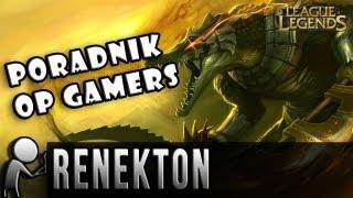 Renekton - League Of Legends - Poradnik OP Gamers