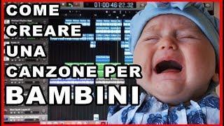 COME CREARE UNA CANZONE PER BAMBINI.. SENZA ALCUN TALENTO -- Tutorial