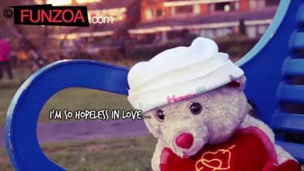 Hopeless In Love-Funny Funzoa Teddy Song