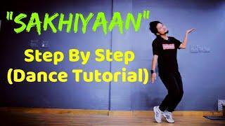 Sakhiyaan Dance Tutorial (Step By Step) || By Anoop Parmar
