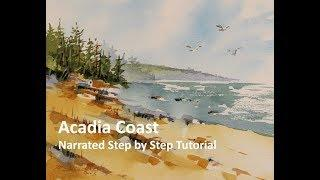Transparent Watercolor Narrated Tutorial:  Acadia Coast