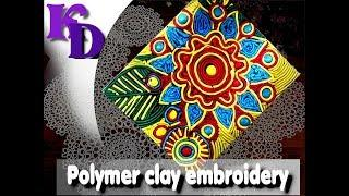 Polymer clay embroidery tutorial - 548