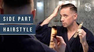 Side Part Hairstyle Tutorial | Classic Men's Side Part | How I Style My Hair
