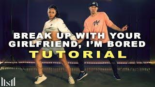 ARIANA GRANDE - Break Up With Your Girlfriend, I'm Bored (Dance TUTORIAL) ft Matt Steffanina