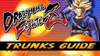 Trunks Guide - Dragon Ball FighterZ Tutorial