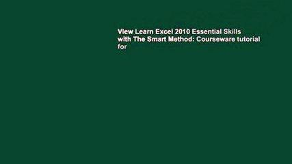 View Learn Excel 2010 Essential Skills with The Smart Method: Courseware tutorial for