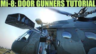 Mi-8 Hip: Door Gunners Tutorial #GetSome! | DCS WORLD