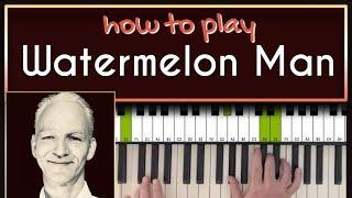 How to play Watermelon man on piano. Detailed tutorial