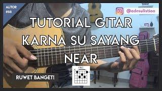 Tutorial Gitar ( KARNA SU SAYANG - NEAR ) Versi Jazz