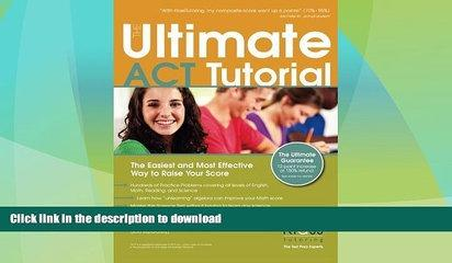 FAVORITE BOOK  The Ultimate ACT Tutorial: The Easiest and Most Effective Way to Raise Your Score