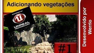 Tutorial 06 De UDK Unreal Como Fazer Jogos 3D Em Português. Terreno Adicionando Vegetações Parte 01