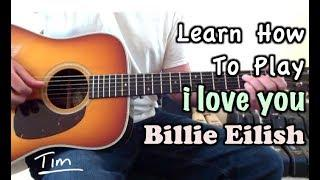 Billie Eilish I Love You Guitar Lesson, Chords, and Tutorial
