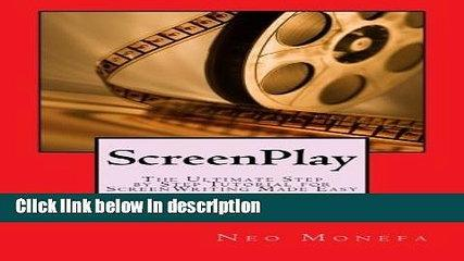 Ebook ScreenPlay: The Ultimate Step by Step Tutorial for ScreenWriting Made Easy (Screenplay