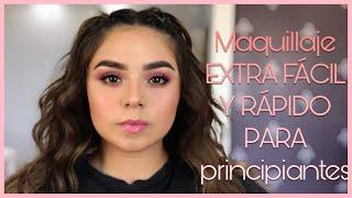 TUTORIAL DE MAQUILLAJE EXTRA FACIL PARA PRINCIPIANTES | Tutorial de maquillaje para principiantes